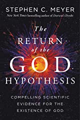 The Return of the God Hypothesis: Compelling Scientific Evidence for the Existence of God Kindle Edition