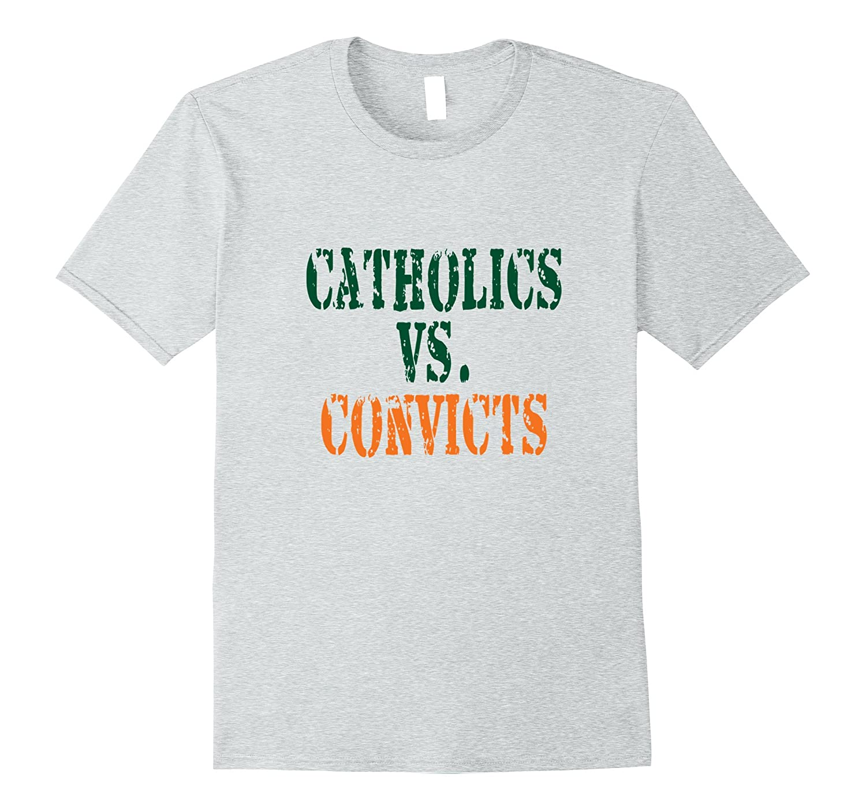 Catholics vs Convicts T Shirt Sports Football Fan Attire-TD