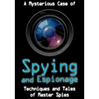 Mysterious Case of Spying & Espionage