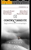 Contro Corrente: Saggi contro la deriva antropologica. Vol. 3 (Croce Via)