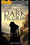 Flight of the Lionheart: The Dark Pilgrim