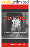 Danzig: A Novel of Political Intrigue
