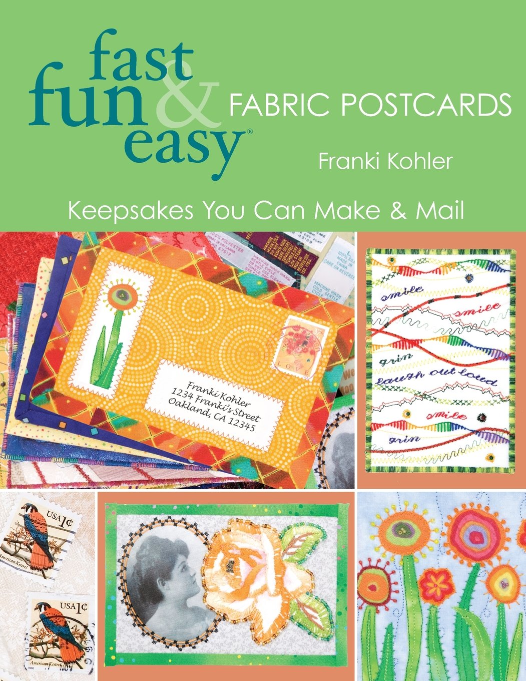 Fast, Fun & Easy Fabric Postcards: Keepsakes You Can Make & Mail ...