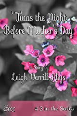 'Twas the Night Before Mother's Day (Nights Before Book 3) Kindle Edition