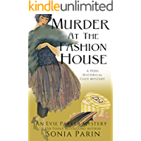 Murder at the Fashion House: A 1920s Historical Cozy Mystery (An Evie Parker Mystery Book 8)