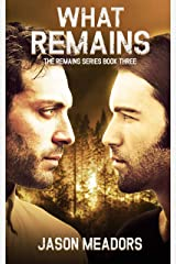 What Remains: The Remains Series Book Three Kindle Edition