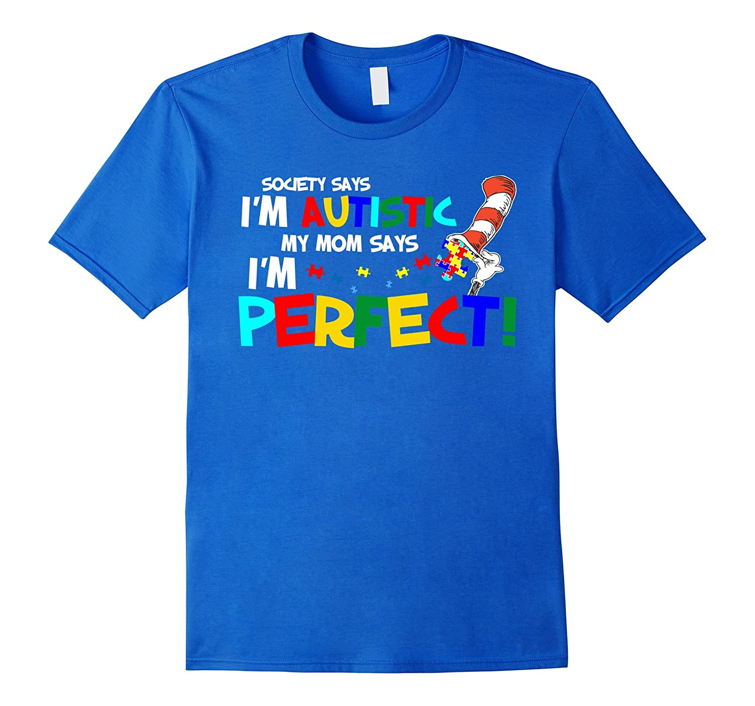 Im Autistic my Mom says Im Perfect Autism Awareness Gifts-TH