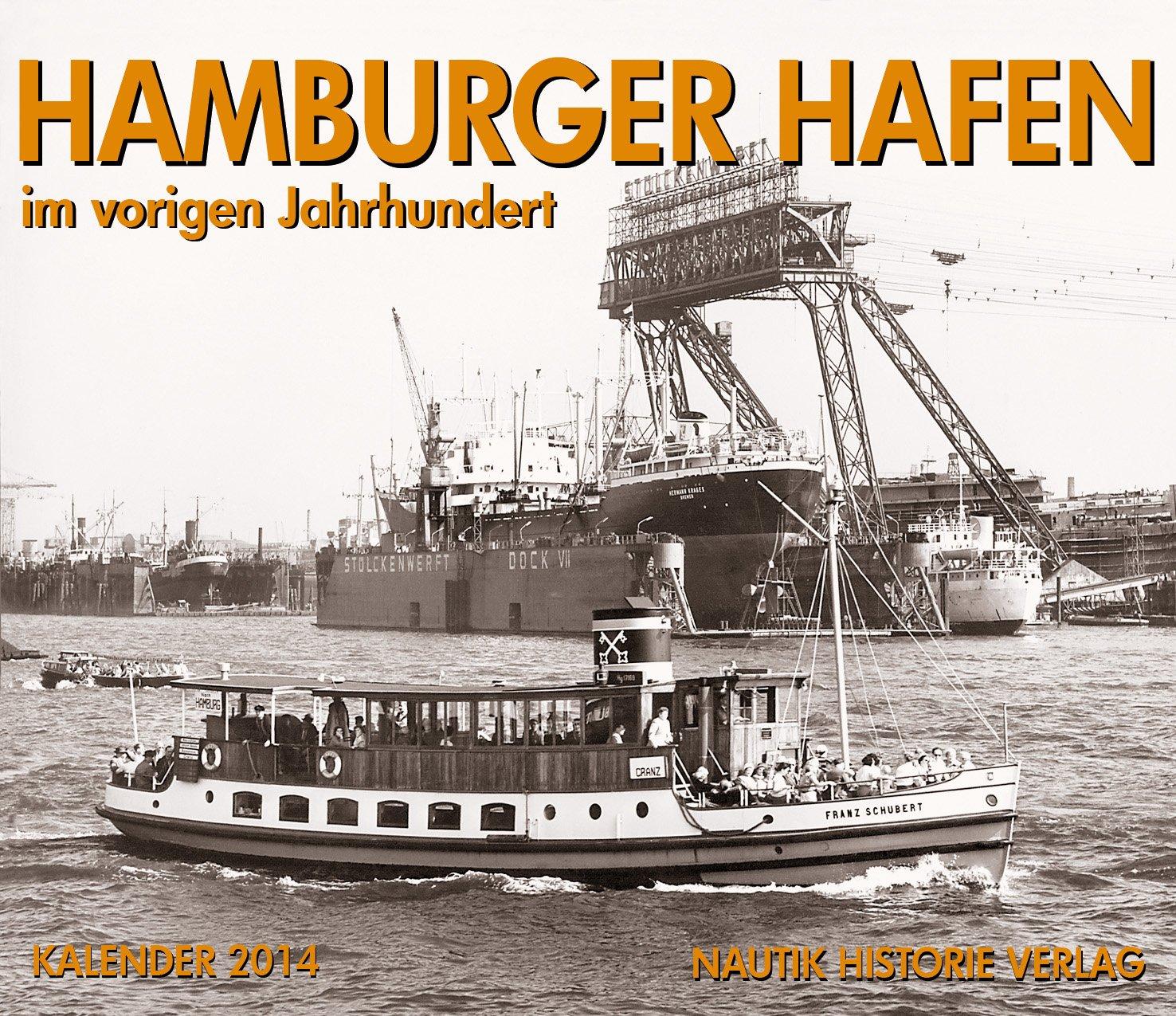 Hamburger Hafen im vorigen Jahrhundert: Kalender 2014