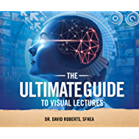 The Ultimate Guide to Visual Lectures