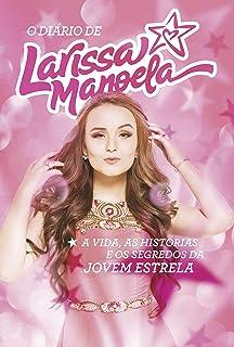 bd85c0692a60d O mundo de Larissa Manoela - Livros na Amazon Brasil- 9788595080393