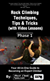 Rock Climbing Techniques, Tips & Tricks (with Video Lessons) - Phase 1 (PEAK Climbing Program) (English Edition)