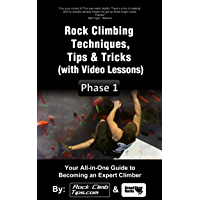Rock Climbing Techniques, Tips & Tricks (with Video Lessons) - Phase 1 (PEAK Climbing Program)