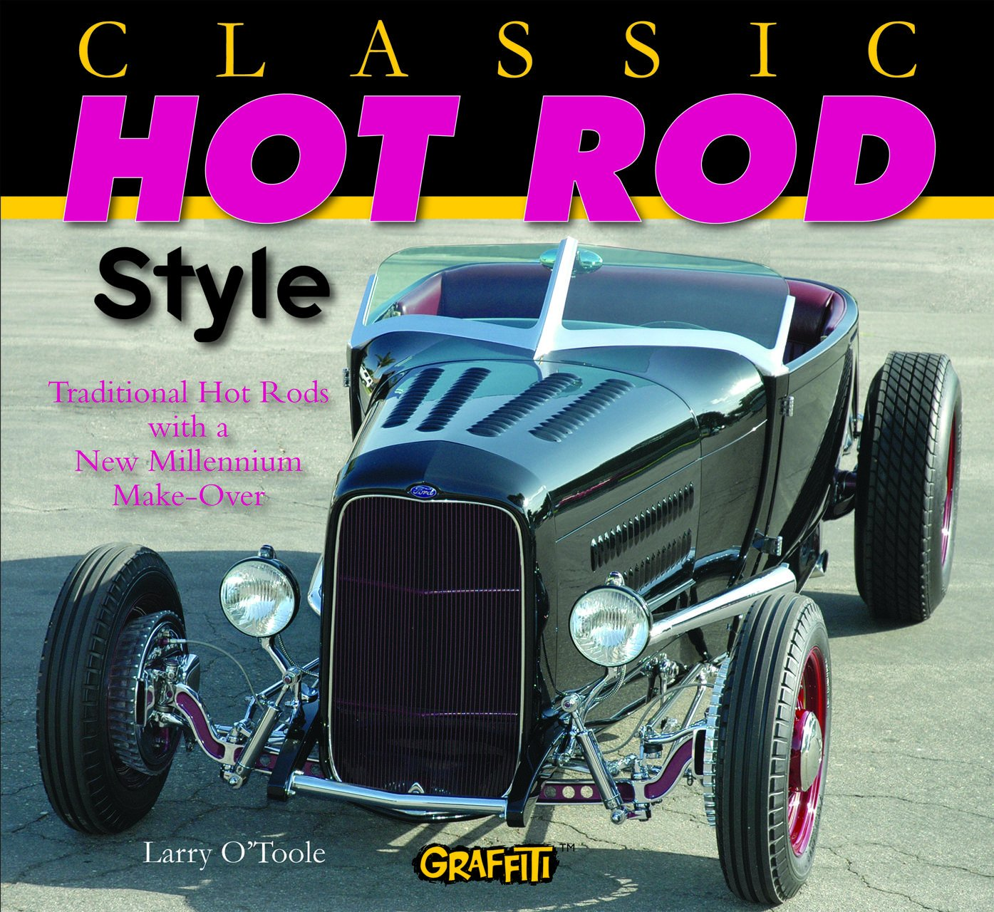 Classic Hot Rod Style: Traditional Hot Rods with a New Millenium ...