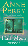 Half Moon Street (Thomas Pitt Mystery, Book 20): A thrilling novel of murder, scandal and intrigue (Charlotte & Thomas Pitt series)