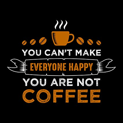 Image result for inspirational coffee quotes