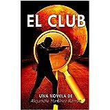 El Club: Novela negra-disruptiva (Spanish Edition)