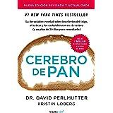 Cerebro de pan (edición revisada y actualizada) (Colección Vital): La devastadora verdad sobre los efectos del trigo, el azúc