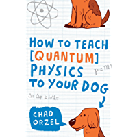 How to Teach Quantum Physics to Your Dog (English Edition)