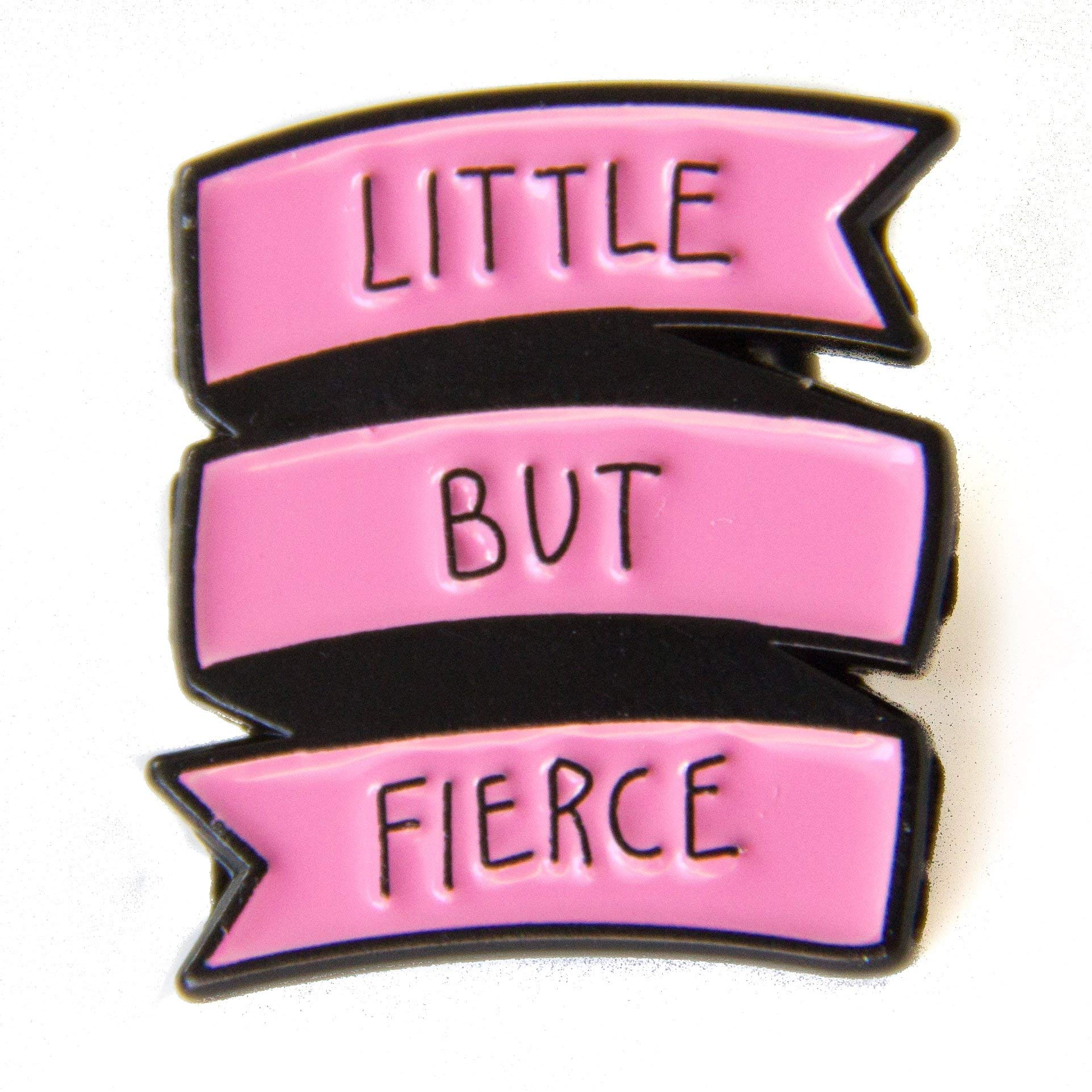 Ectogasm Little But Fierce Feminist Quote Enamel Pin in Pink
