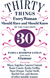 30 Things Every Woman Should Have and Should Know by the Time She's 30 (English Edition)