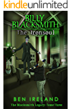 Billy Blacksmith: The Ironsoul (The Blacksmith Legacy Book 3)