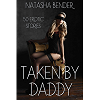 Taken By Daddy: 50 Erotic Short Stories Taboo Forbidden Huge Mega Collection