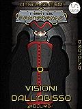Visioni dall'Abisso - Volume I