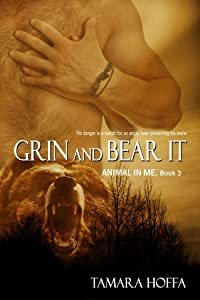Grin and Bear It (Animal In Me series Book 3)