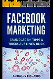 Facebook Marketing: Grundlagen, Tipps und Tricks für die Neukundengewinnung auf Facebook Beste Social Media Strategie mit Facebook Ads Werbung auf Facebook ... Facebook-Marketing 1) (German Edition)