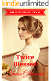 Twice Blessed (Willow Grove, Texas Series Book 2)