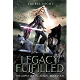 Legacy Fulfilled: A slow burn fantasy romance (The Warrior Queen Legacy Book 4)