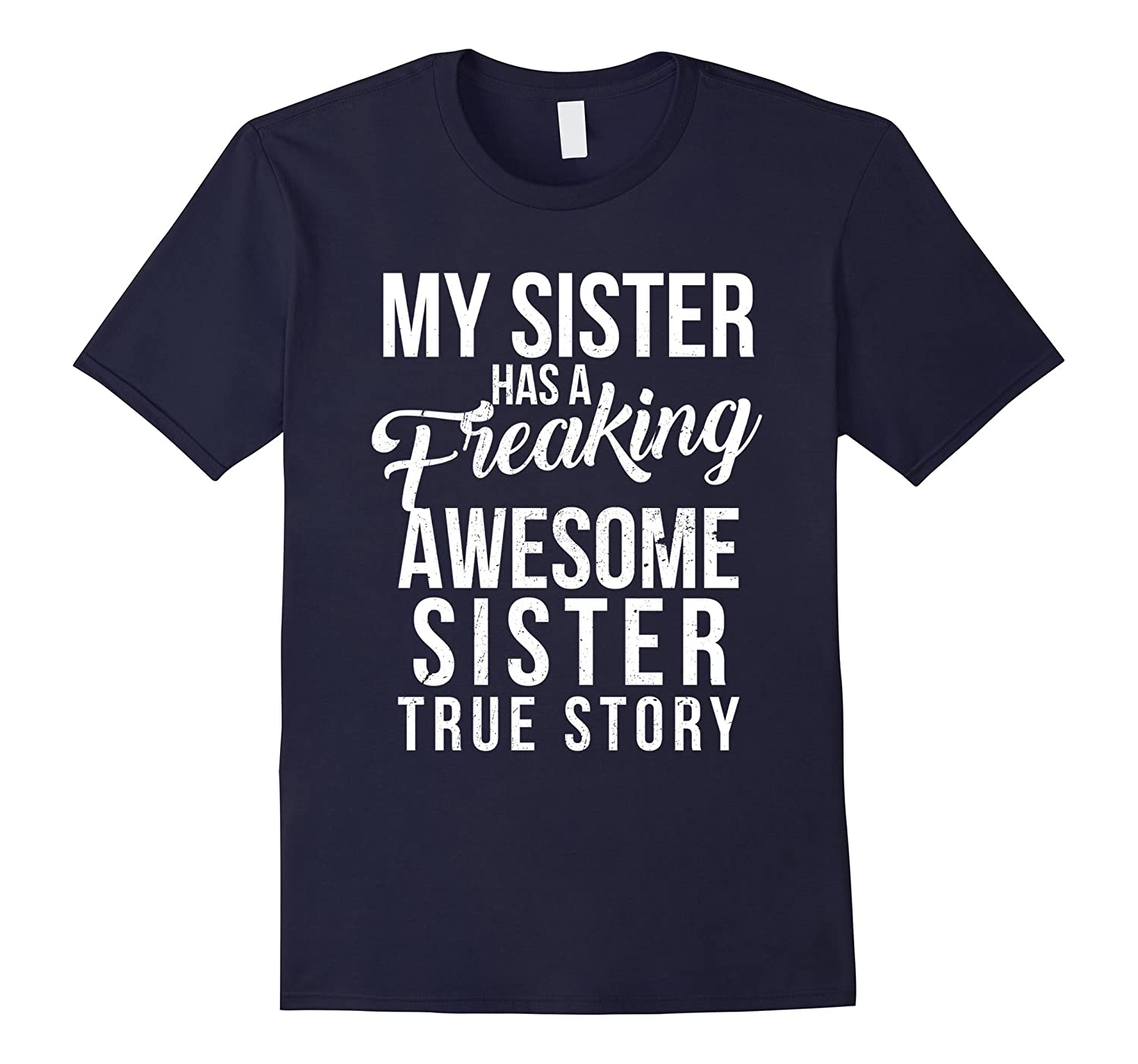 Best Seller:My sister has a freaking awesome sister cool Tee-CL