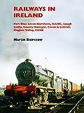 Railways in Ireland Part One