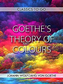 Amazon theory of colours ebook johann wolfgang von goethe goethes theory of colours classics to fandeluxe Images