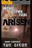 ARISEN, Book Thirteen - The Siege