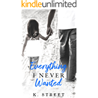 Everything I Never Wanted (English Edition)