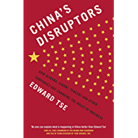 China's Disruptors: How Alibaba, Xiaomi, Tencent, and Other Companies are Changing the Rules of Business