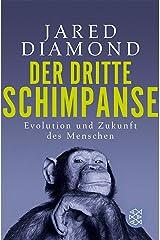 Der dritte Schimpanse: Evolution und Zukunft des Menschen (German Edition) Kindle Edition