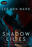 Shadow Lilies (The Shadow Lilies Book 1)