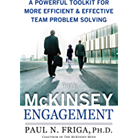 The McKinsey Engagement: A Powerful Toolkit For More Efficient and Effective Team Problem Solving (English Edition)