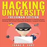 Hacking University: Freshman Edition: Essential Beginner's Guide on How to Become an Amateur Hacker