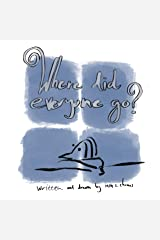 Where Did Everybody Go?: A book about staying at home. Kindle Edition