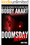 Doomsday Anarchy: A Post-Apocalyptic Survival Thriller (The Doomsday Series Book 3)