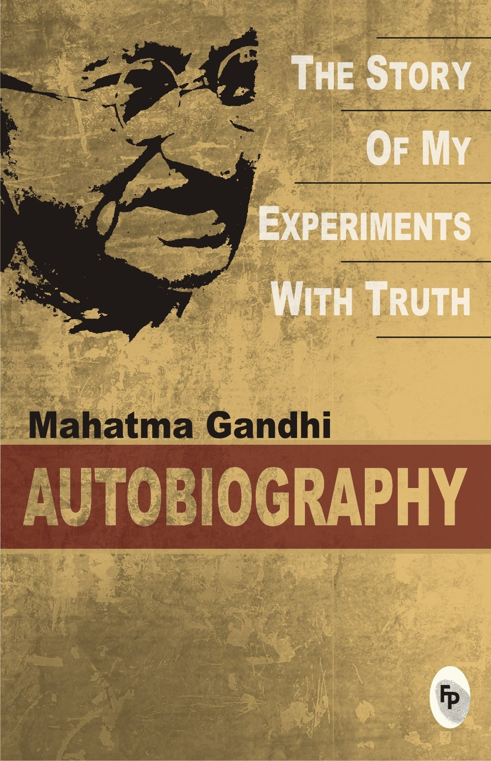 The Story of my Experiments with Truth