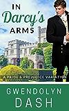 In Darcy's Arms: A Pride & Prejudice Variation