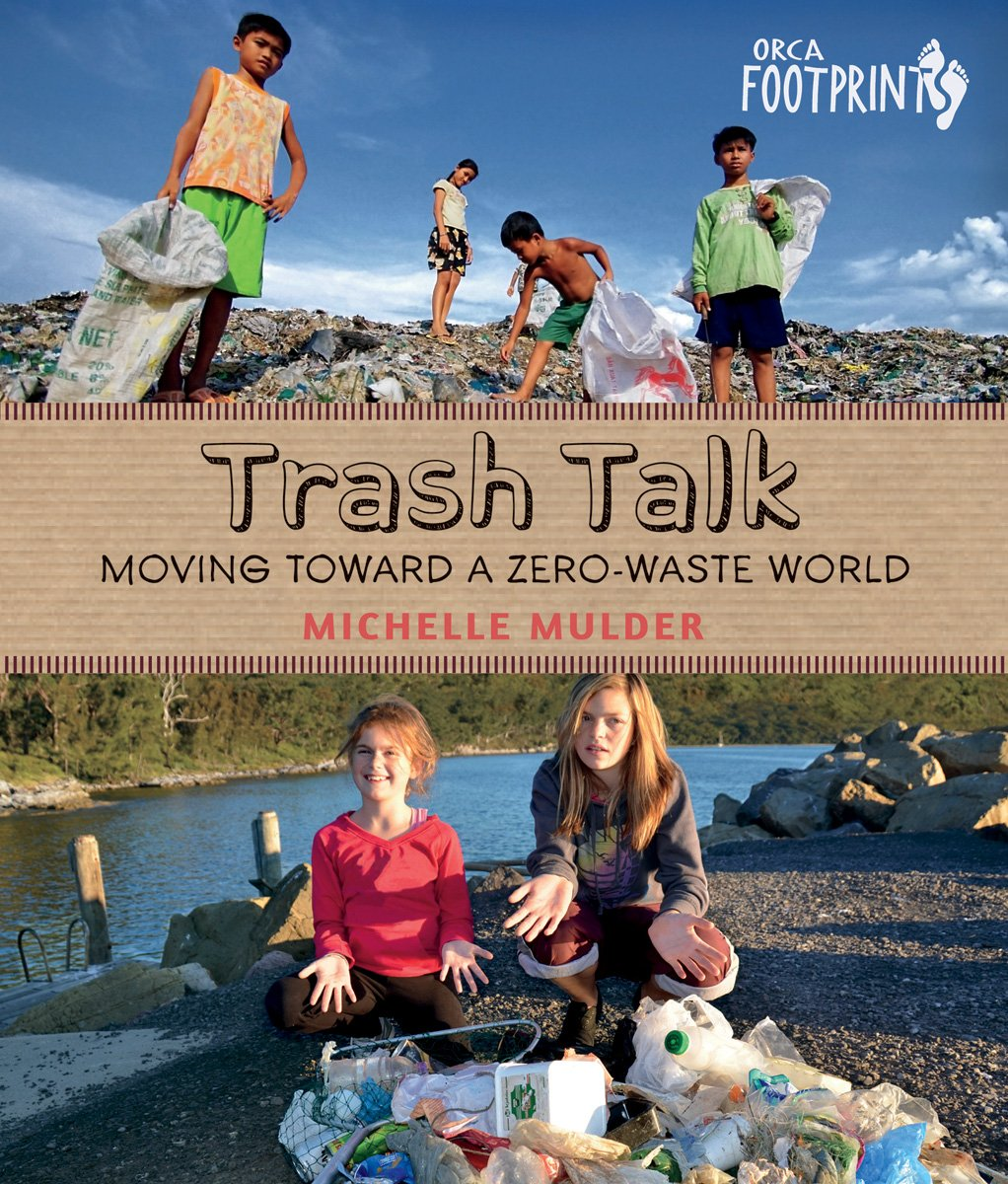 Trash Talk: Moving Toward a Zero-Waste World (Orca Footprints) by Orca Book Publishers (Image #1)