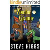 Zombie Granny (Blue Moon 2.5): A Blue Moon Investigations Short Story