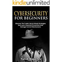 Cybersecurity For Beginners : Discover the Trade's Secret Attack Strategies And Learn Essential Prevention And Damage Control Mechanism