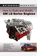 How to Build and Modify GM LS-Series Engines (Motorbooks Workshop) Kindle Edition