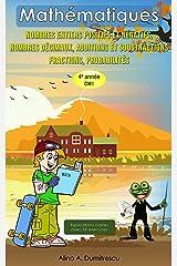 Mathématiques Nombres entiers positifs et négatifs, Nombres décimaux, Additions et soustractions, Fractions, Probabilités: 4e année CM1 (Livres d'apprentissage ... les enfants de 9 à 11 ans) (French Edition) Kindle Edition